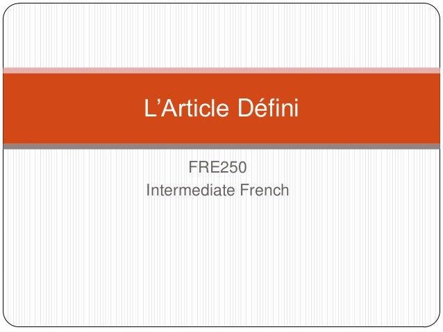 FRE250 Intermediate French L'Article Défini