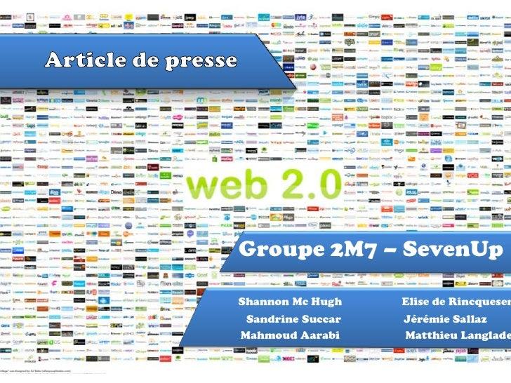 Groupe 2M7 – SevenUpShannon Mc Hugh    Elise de Rincquesen Sandrine Succar   Jérémie SallazMahmoud Aarabi     Matthieu Lan...