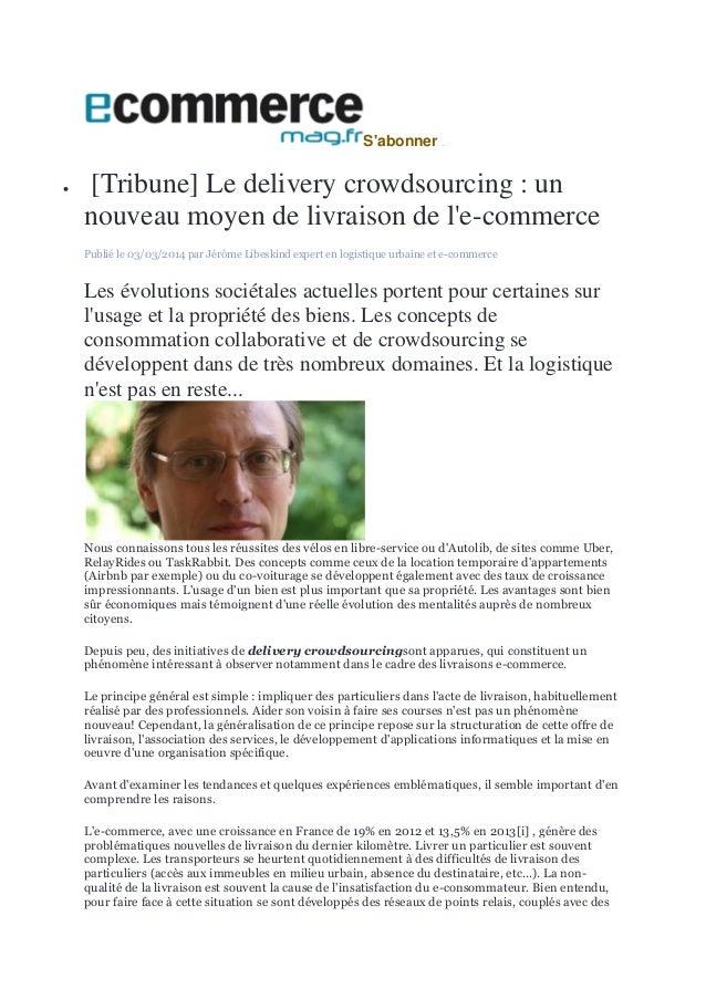 S'abonner /></a>  [Tribune] Le delivery crowdsourcing : un nouveau moyen de livraison de l'e-commerce Publié le 03/03/201...
