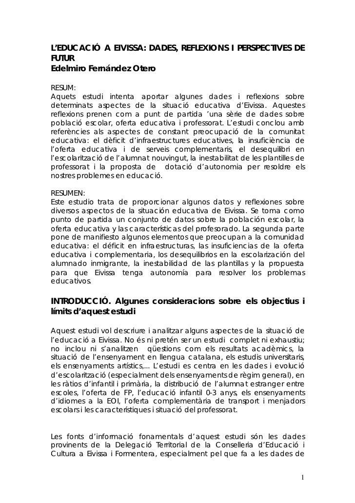 L'EDUCACIÓ A EIVISSA: DADES, REFLEXIONS I PERSPECTIVES DEFUTUREdelmiro Fernández OteroRESUM:Aquets estudi intenta aportar ...