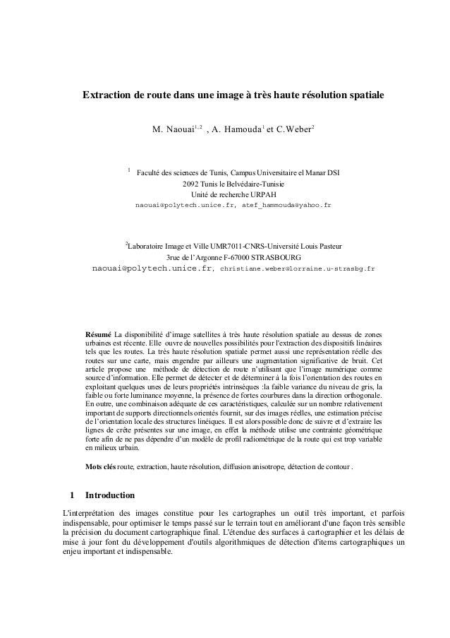 Extraction de route dans une image à très haute résolution spatiale M. Naouai1,2 , A. Hamouda1 et C.Weber2 1 Faculté des s...