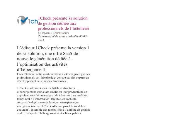 1Check présente sa solution de gestion dédiée aux professionnels de l'hôtellerie Catégorie : Fournisseurs Communiqué de pr...