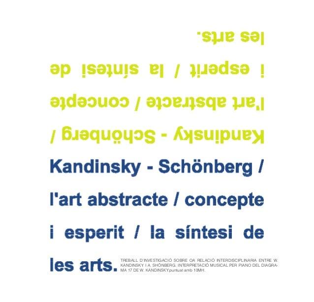 TREBALL D'INVESTIGACIÓ SOBRE OA RELACIÓ INTERDISCIPLINARIA ENTRE W.KANDINSKY I A. SHÖNBERG. INTERPRETACIÓ MUSICAL PER PIAN...