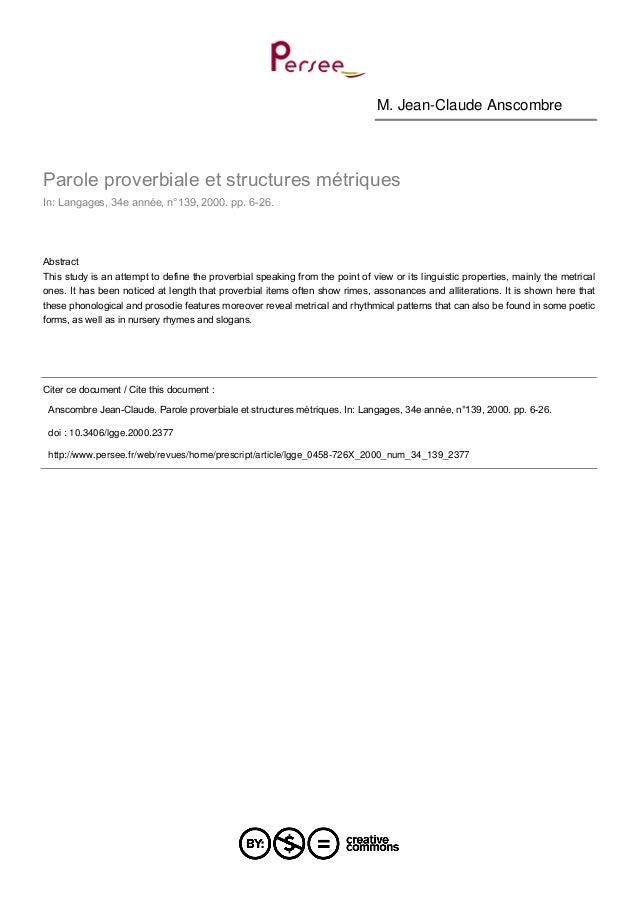 M. Jean-Claude AnscombreParole proverbiale et structures métriquesIn: Langages, 34e année, n°139, 2000. pp. 6-26.AbstractT...
