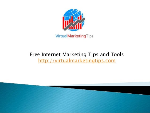 Free Internet Marketing Tips and Toolshttp://virtualmarketingtips.com