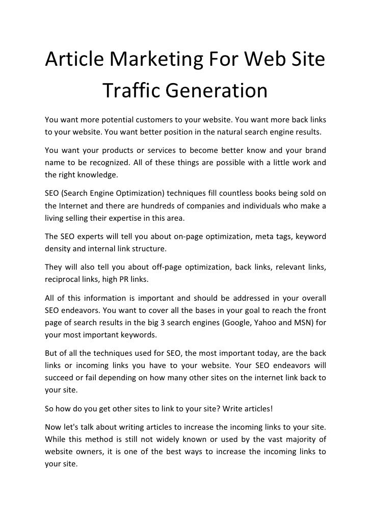 Article Marketing For Web Site        Traffic Generation You want more potential customers to your website. You want more ...