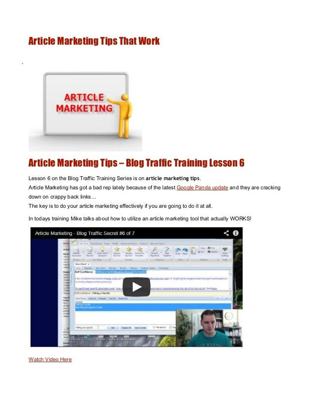 Article Marketing Tips That Work•    Article Marketing Tips – Blog Traffic Training Lesson 6    Lesson 6 on the Blog Traff...