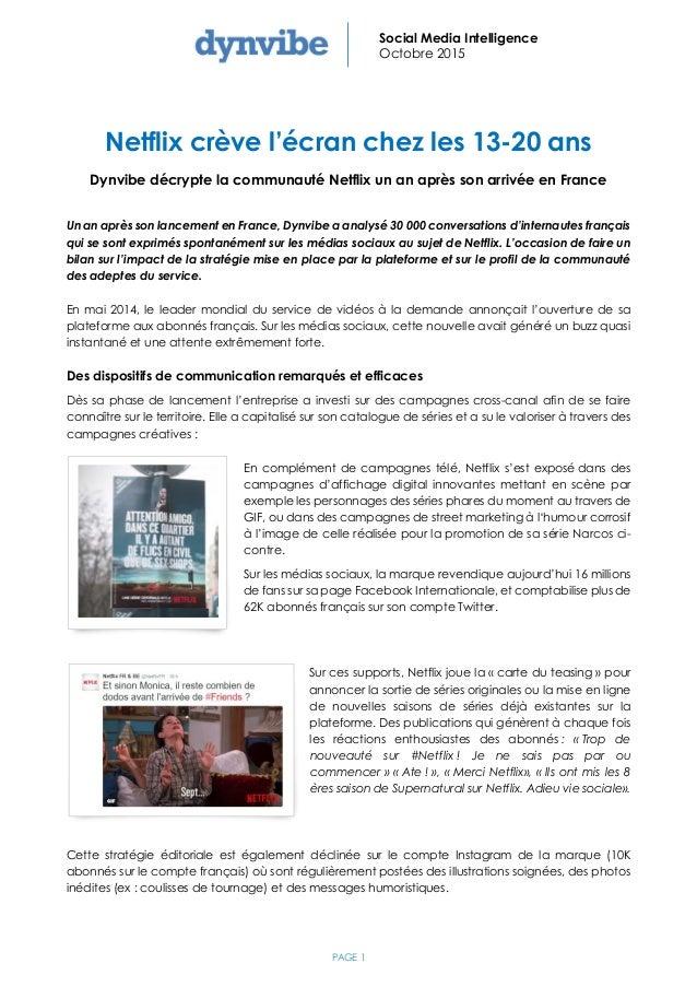 PAGE 1 Social Media Intelligence Octobre 2015 Netflix crève l'écran chez les 13-20 ans Dynvibe décrypte la communauté Netf...
