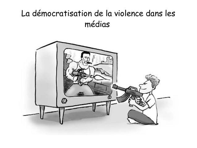 La démocratisation de la violence dans les médias