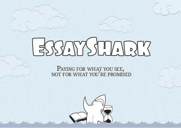 EssayShark PAYING FOR WHAT YOU SEE, NOT FOR WHAT YOU'RE PROMISED PAYING FOR WHAT YOU SEE, NOT FOR WHAT YOU'RE PROMISED