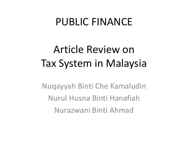 tax system in malaysia Gst not the primary concern of rural people pkr's manifesto, in the meantime, included a pledge to scale back the price of dwelling by abolishing the tax system.