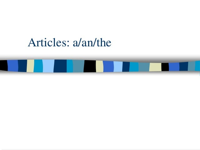 Articles: a/an/the