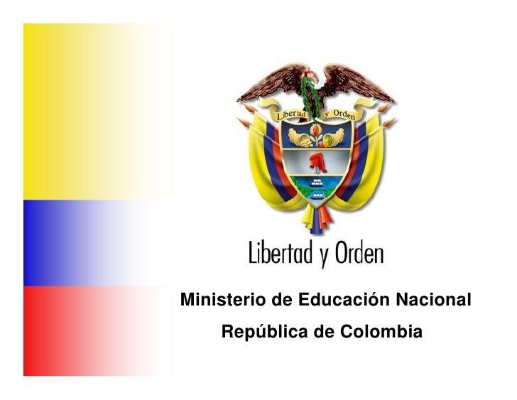 Ministerio de Educación Nacional                        República de Colombia     Ministerio de Educación Nacional     Rep...