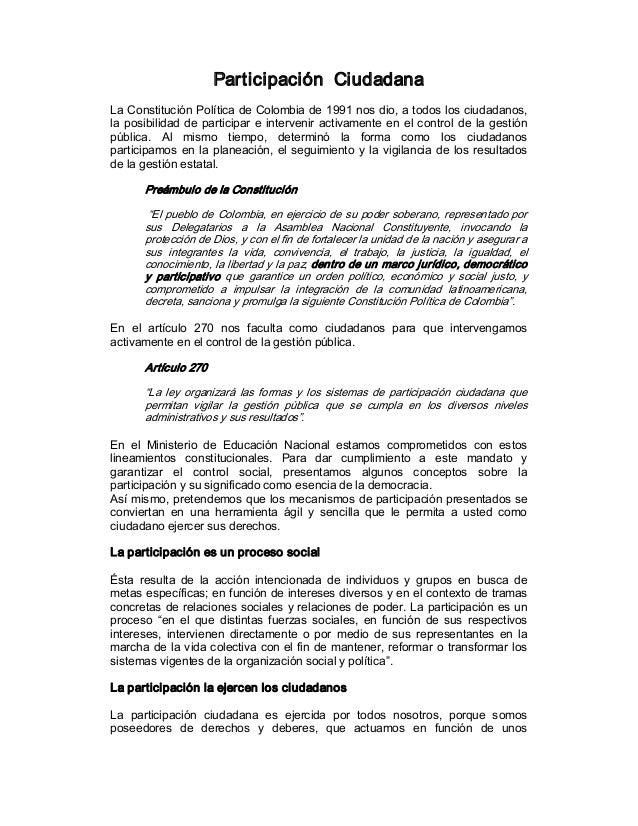 Participación CiudadanaLaConstituciónPolíticadeColombiade1991nosdio,atodoslosciudadanos,la posibilidad de...
