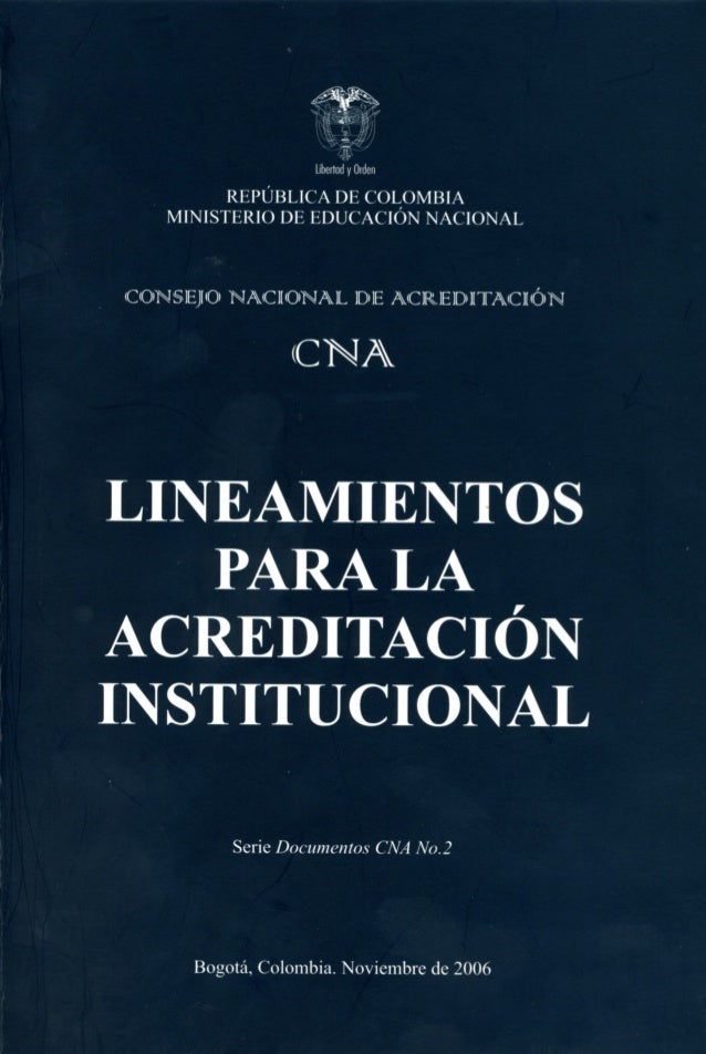 SISTEMA NACIONAL DE ACREDITACIÓN Consejo Nacional de Acreditación LINEAMIENTOS PARA LA ACREDITACIÓN ISTITUCIONAL Serie Doc...