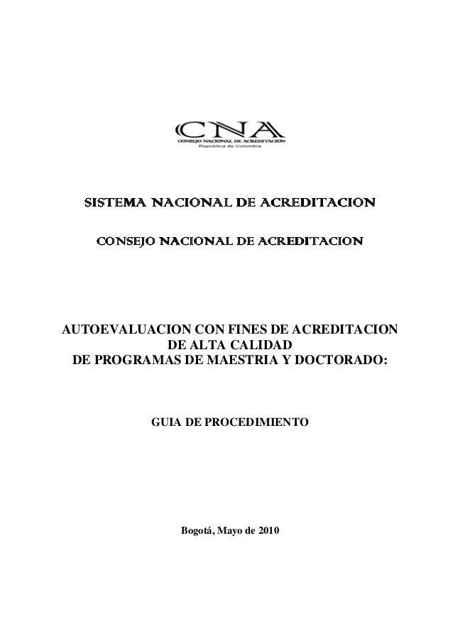 AUTOEVALUACION CON FINES DE ACREDITACION           DE ALTA CALIDAD DE PROGRAMAS DE MAESTRIA Y DOCTORADO:          GUIA DE ...