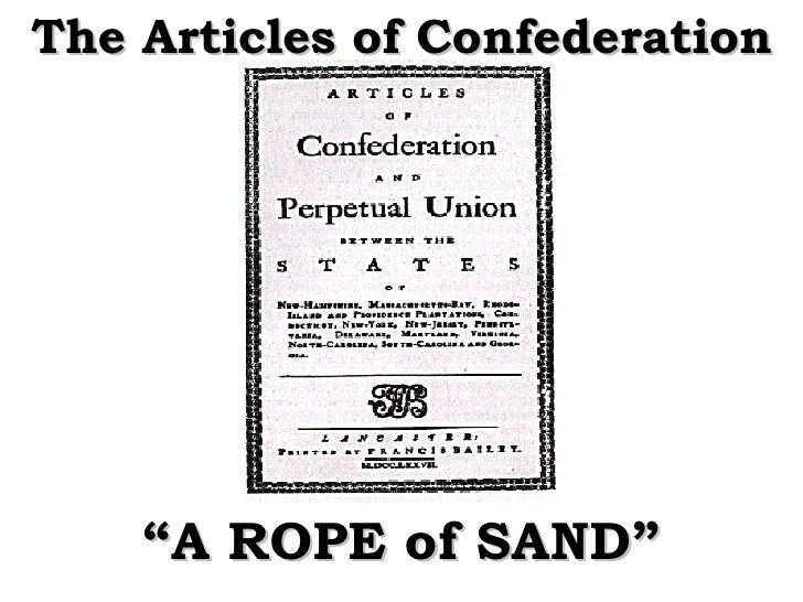 """The Articles of Confederation """" A ROPE of SAND"""""""
