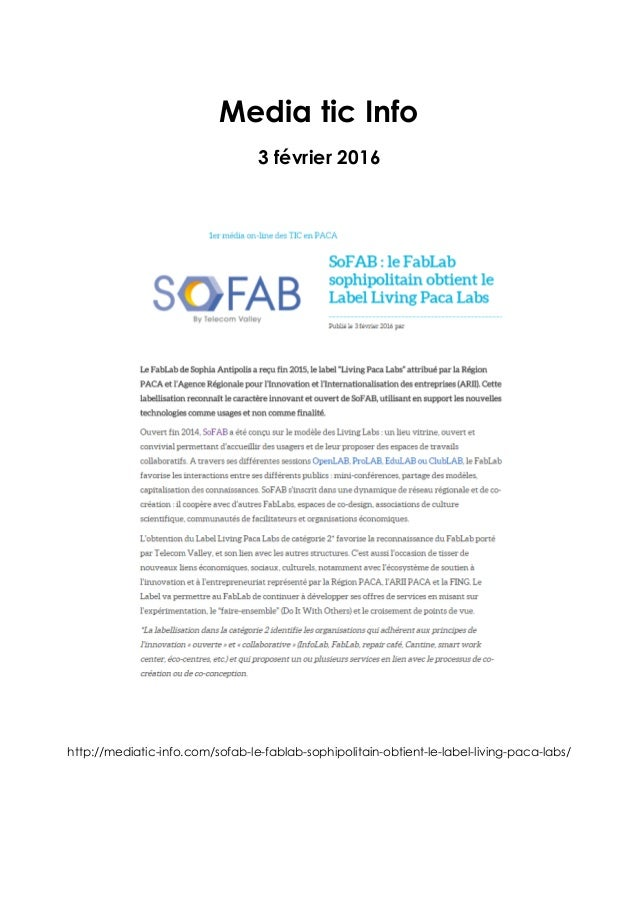 Media tic Info 3 février 2016 http://mediatic-info.com/sofab-le-fablab-sophipolitain-obtient-le-label-living-paca-labs/