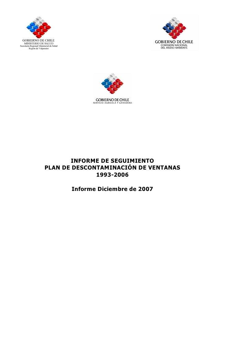 INFORME DE SEGUIMIENTO PLAN DE DESCONTAMINACIÓN DE VENTANAS               1993-2006         Informe Diciembre de 2007