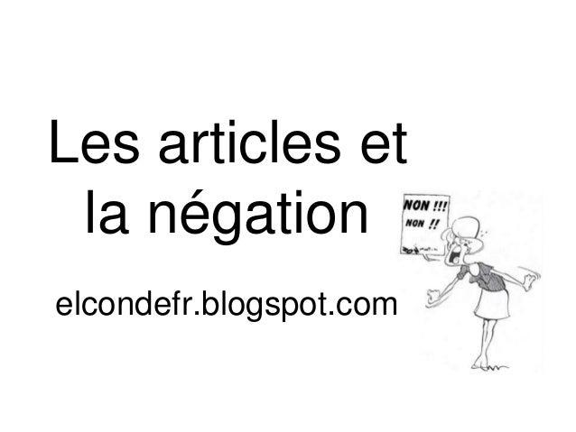 Les articles et  la négation  elcondefr.blogspot.com