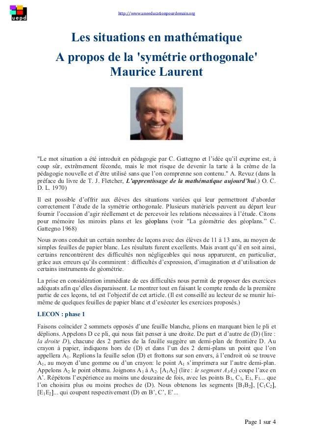 http://www.uneeducationpourdemain.org Page 1 sur 4 Les situations en mathématique A propos de la 'symétrie orthogonale' Ma...