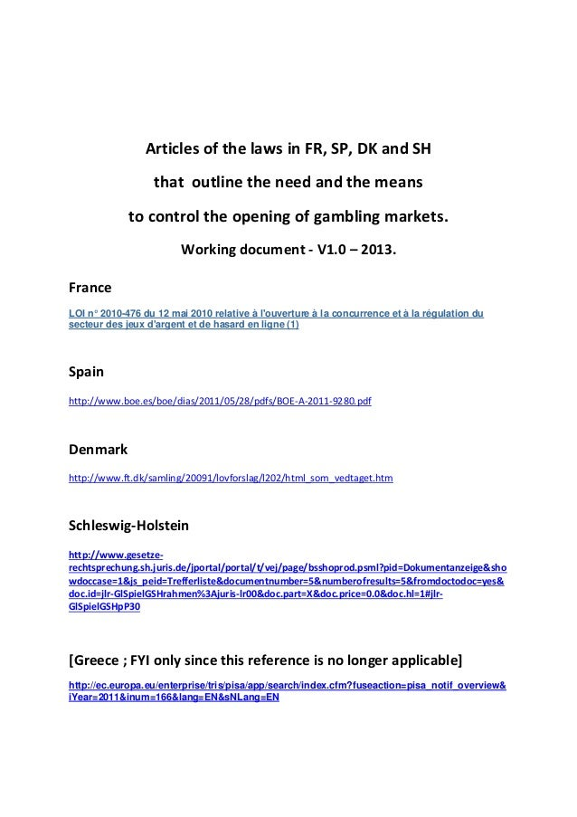 Articles of the gambling laws in france, spain, denmark and schlewsig holstein that outline the need and the means to control the opening of gambling markets working doc