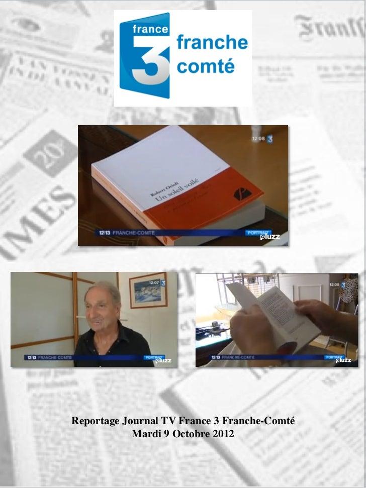 Reportage Journal TV France 3 Franche-Comté            Mardi 9 Octobre 2012