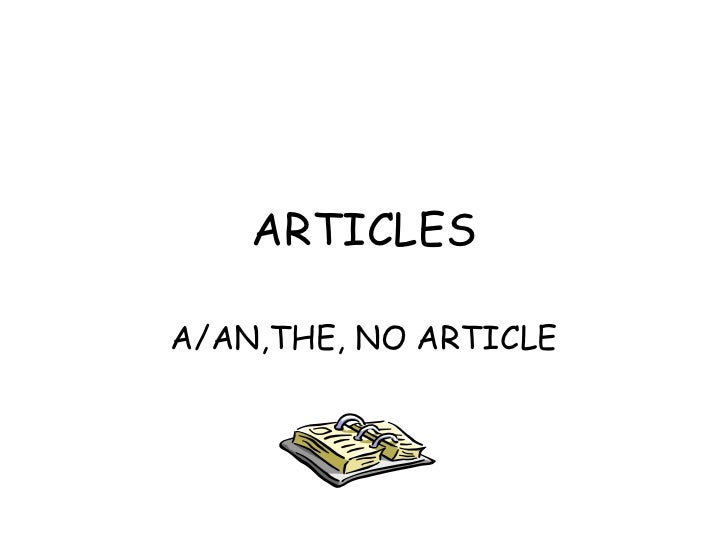 ARTICLES A/AN,THE, NO ARTICLE