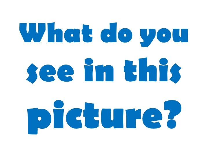 What do yousee in thispicture?