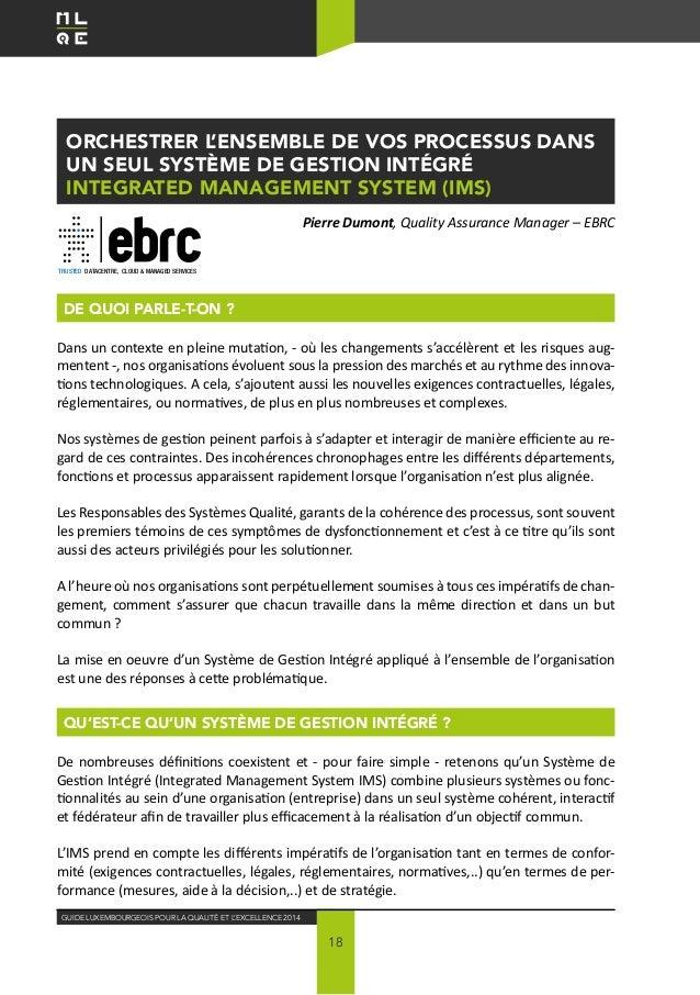 Guide Luxembourgeois pour la Qualité ET L'EXCELLENCE 2014 18 Orchestrer l'ensemble de vos processus dans un seul Système d...