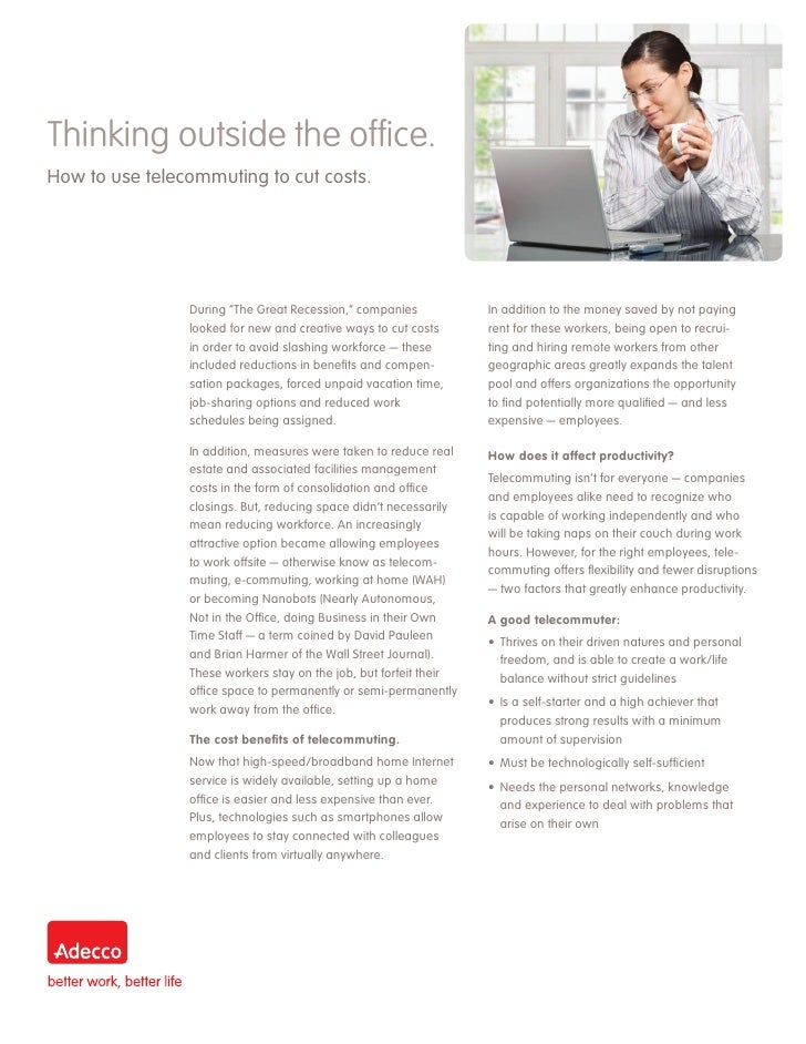 "Thinking outside the office.How to use telecommuting to cut costs.                During ""The Great Recession,"" companies ..."