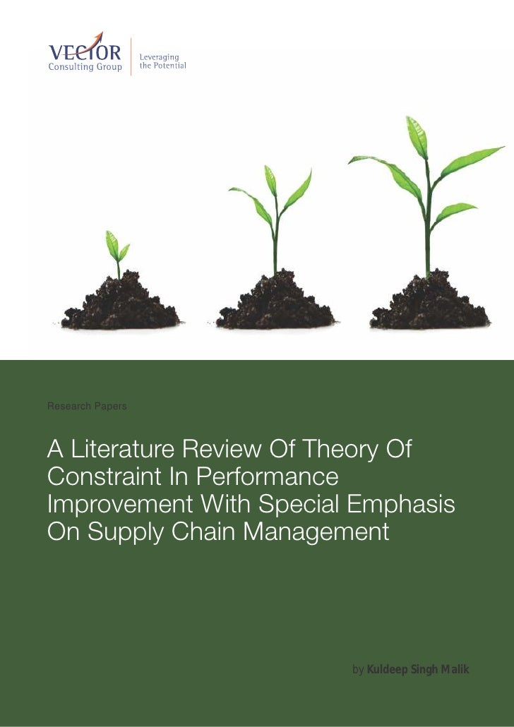 Research PapersA Literature Review Of Theory OfConstraint In PerformanceImprovement With Special EmphasisOn Supply Chain M...