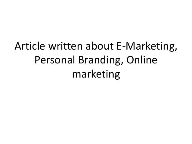 Article written about E-Marketing, Personal Branding, Online marketing