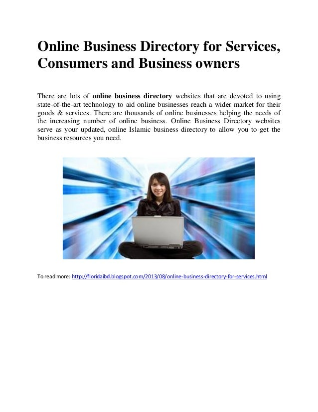 Online Business Directory for Services, Consumers and Business owners There are lots of online business directory websites...