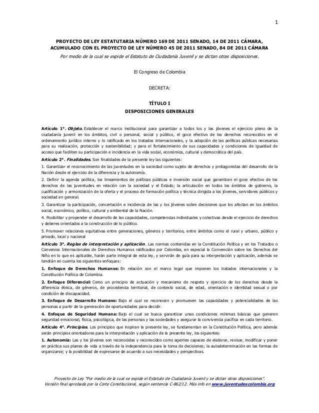 1       PROYECTO DE LEY ESTATUTARIA NÚMERO 169 DE 2011 SENADO, 14 DE 2011 CÁMARA,     ACUMULADO CON EL PROYECTO DE LEY NÚM...