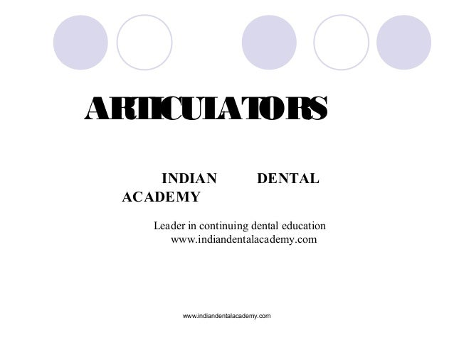 Articulatorpowerpoint /certified fixed orthodontic courses by Indian dental academy