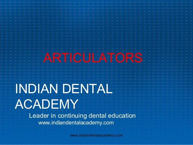 Articulators Manual  /certified fixed orthodontic courses by Indian dental academy