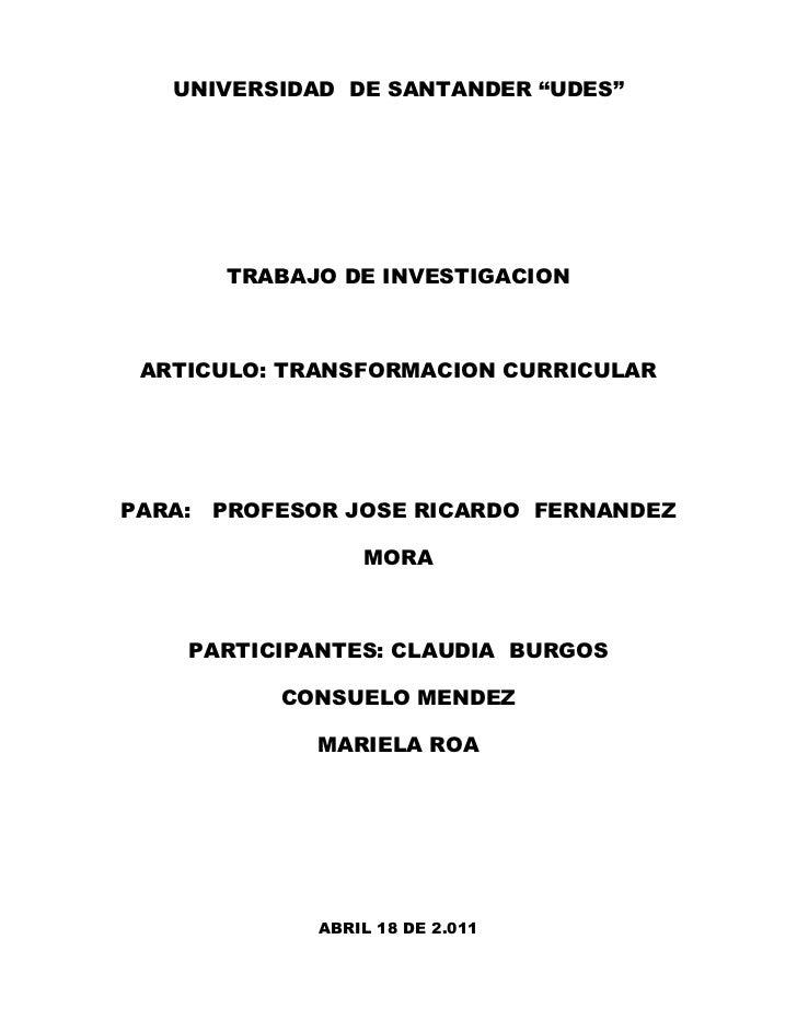 """UNIVERSIDAD DE SANTANDER """"UDES""""        TRABAJO DE INVESTIGACION ARTICULO: TRANSFORMACION CURRICULARPARA:   PROFESOR JOSE R..."""