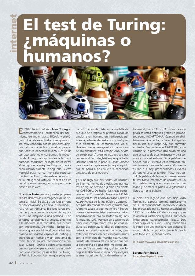 internet            El test de Turing:            ¿máquinas o            humanos?        E  l 2012 ha sido el año Alan Tur...
