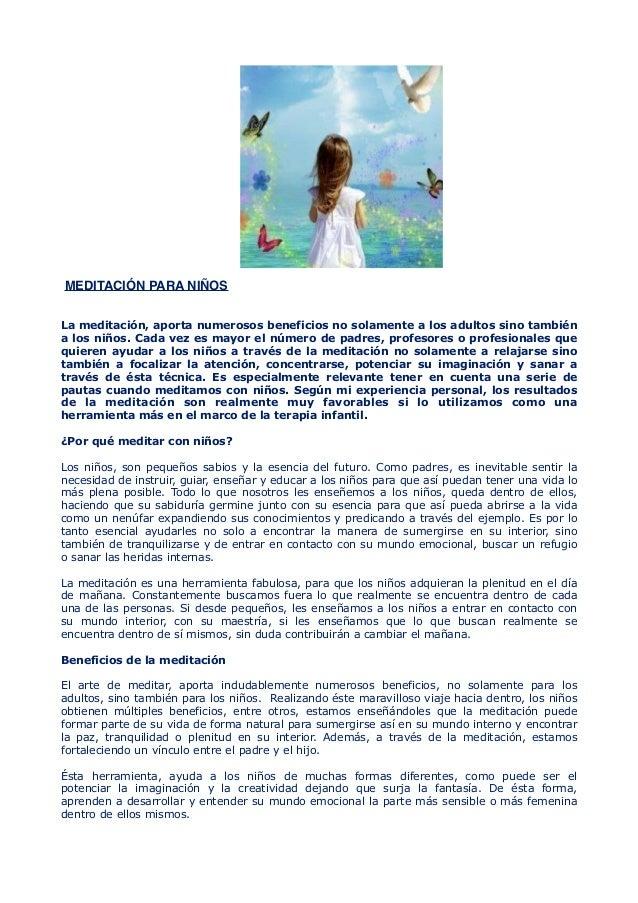 MEDITACIÓN PARA NIÑOS La meditación, aporta numerosos beneficios no solamente a los adultos sino también a los niños. Cada...