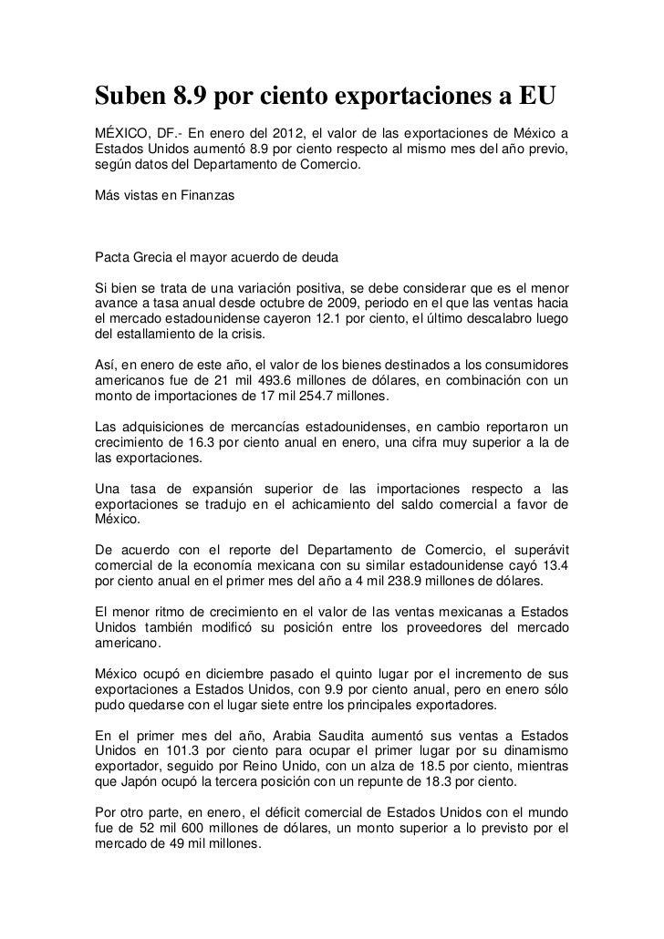 Suben 8.9 por ciento exportaciones a EUMÉXICO, DF.- En enero del 2012, el valor de las exportaciones de México aEstados Un...