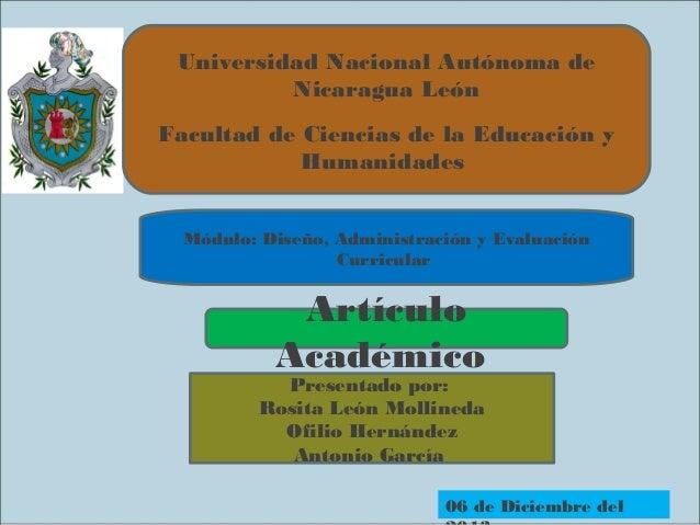 Universidad Nacional Autónoma de Nicaragua León Facultad de Ciencias de la Educación y Humanidades Módulo: Diseño, Adminis...