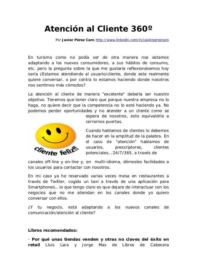 Atención al Cliente 360º             Por Javier Pérez Caro http://www.linkedin.com/in/javierperezcaroEn turismo como no po...