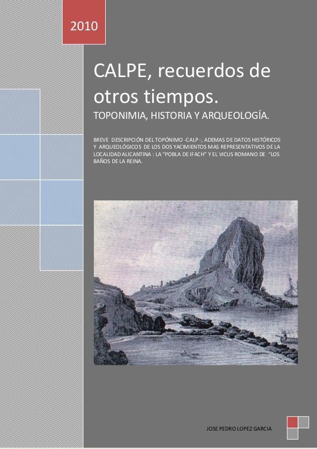 ] Ghdhd En el presente trabajo el objetivo a desarrollar CALPE, recuerdos de otros tiempos. TOPONIMIA, HISTORIA Y ARQUEOLO...