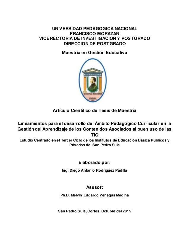 UNIVERSIDAD PEDAGOGICA NACIONAL FRANCISCO MORAZAN VICERECTORIA DE INVESTIGACION Y POSTGRADO DIRECCION DE POSTGRADO Maestrí...