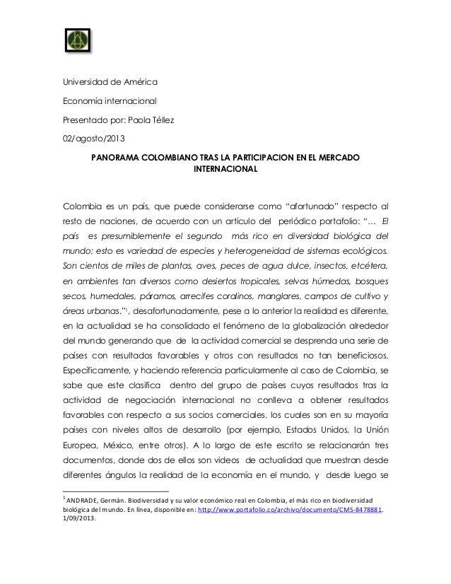 Universidad de América Economía internacional Presentado por: Paola Téllez 02/agosto/2013 PANORAMA COLOMBIANO TRAS LA PART...