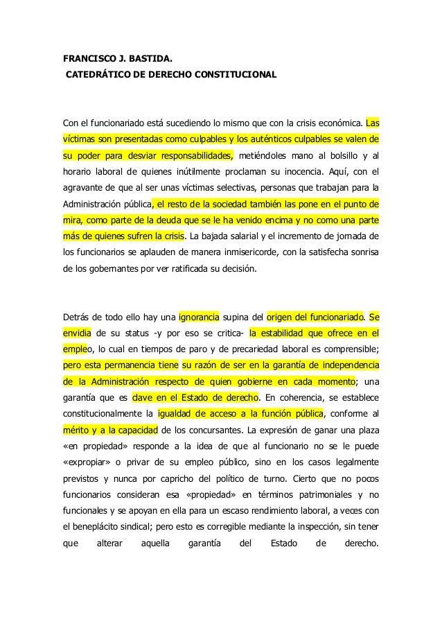 FRANCISCO J. BASTIDA.CATEDRÁTICO DE DERECHO CONSTITUCIONALCon el funcionariado está sucediendo lo mismo que con la crisis ...