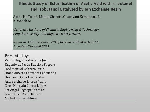 Kinetic Study of Esterification of Acetic Acid with n- butanol and isobutanol Catalyzed by Ion Exchange Resin