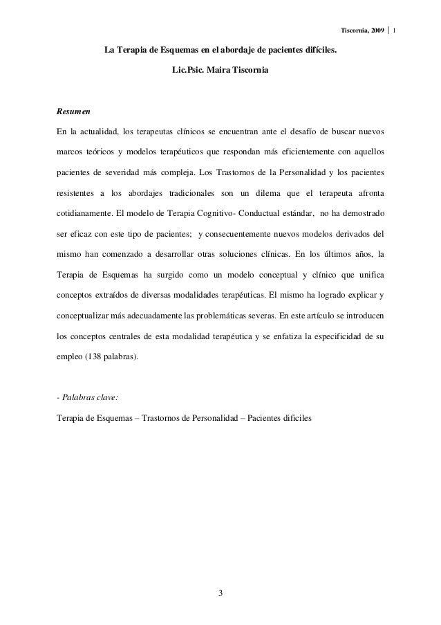 Tiscornia, 2009   1             La Terapia de Esquemas en el abordaje de pacientes difíciles.                             ...