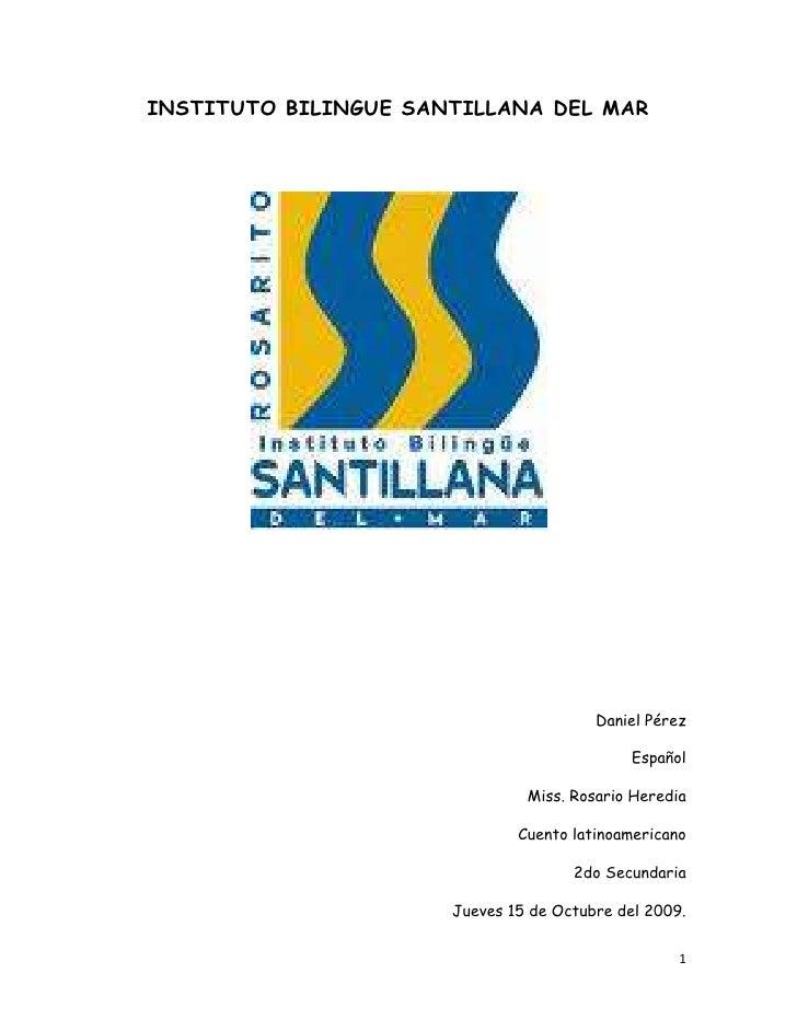INSTITUTO BILINGUE SANTILLANA DEL MAR<br />1374754522354<br />Daniel Pérez<br />Español<br />Miss. Rosario Heredia<br />Cu...